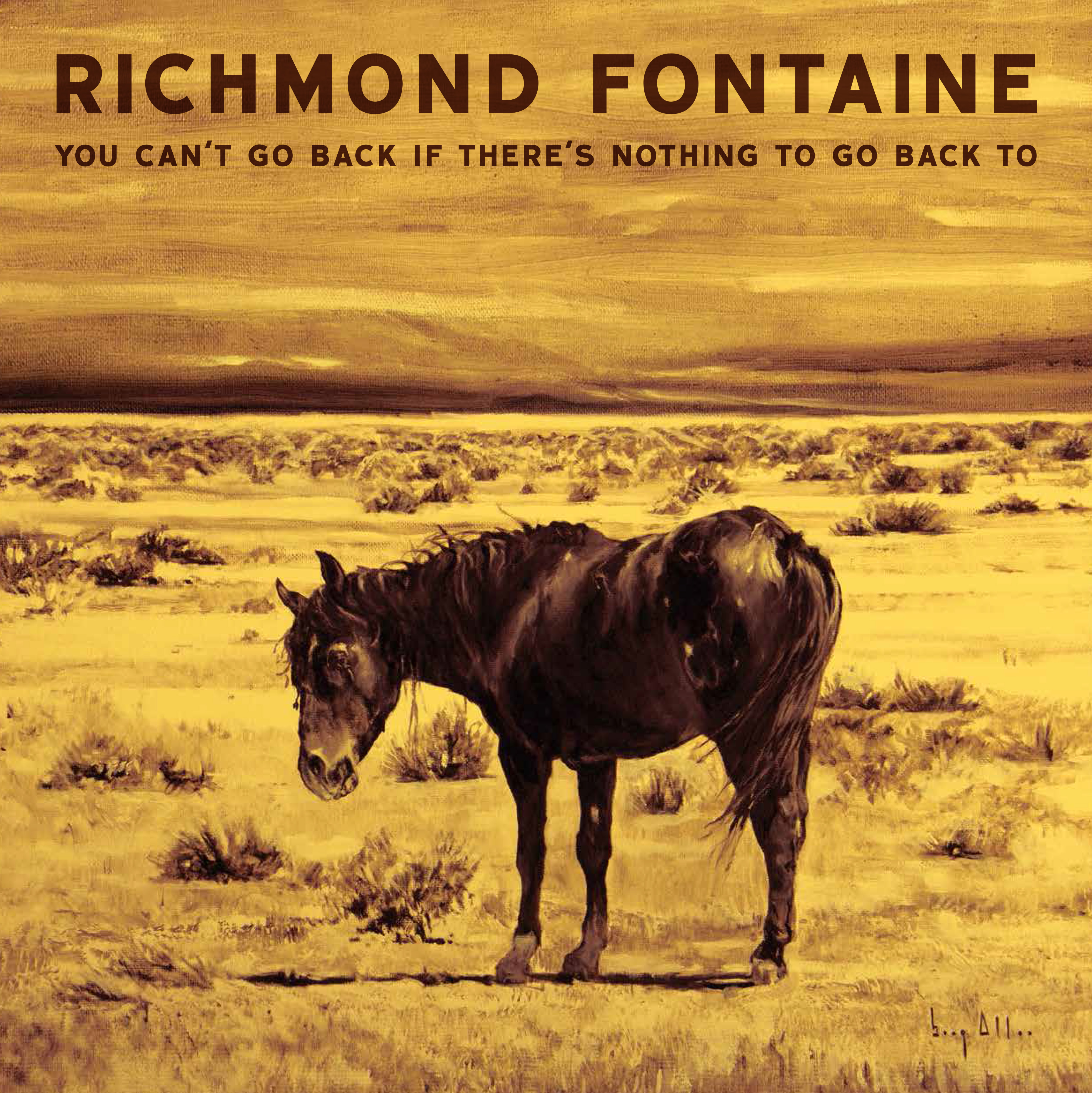 richmond fontaine  RIchmond Fontaine - You Can't Go Back If There's Nowhere To Go Back To